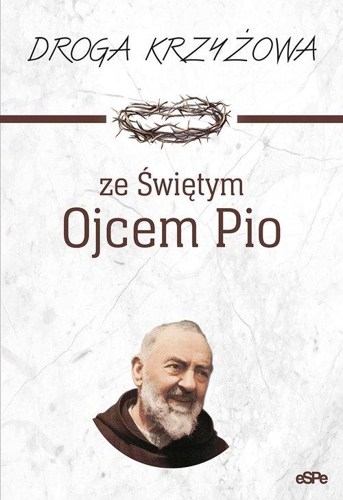 Droga krzyżowa ze Świętym Ojcem Pio Matusiak Anna