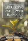 Jak ułożyć swoje życie finansowe Sander Mariusz