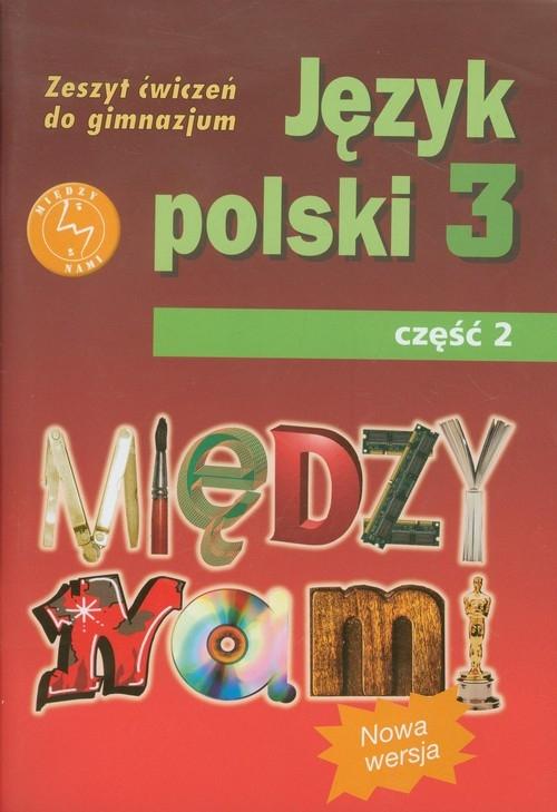 Między nami 3 Język polski Zeszyt ćwiczeń Część 2 Łuczak Agnieszka, Prylińska Ewa