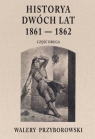 Historya dwóch lat 1861-1862. Część 2