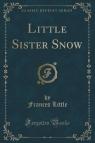 Little Sister Snow (Classic Reprint)