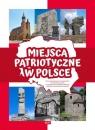 Miejsca patriotyczne w Polsce