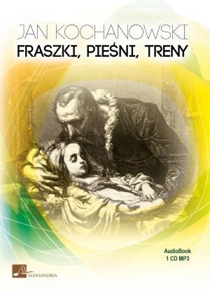 Fraszki, pieśni, treny (Audiobook) Kochanowski Jan
