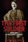 First Soldier Hitler as Military Leader Fritz Stephen