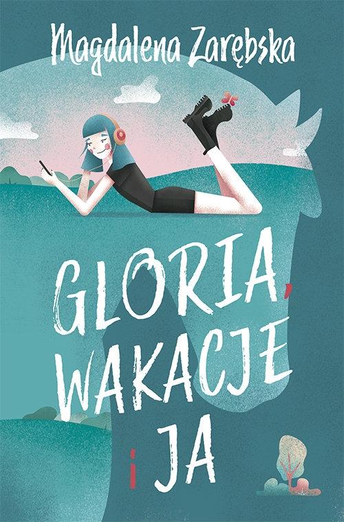 Gloria wakacje i ja Zarębska Magdalena