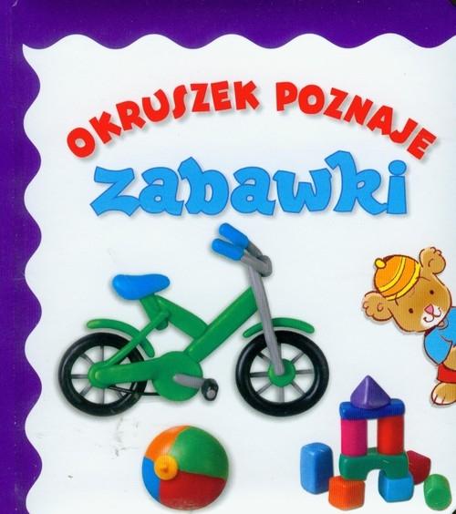 Okruszek poznaje zabawki Wiśniewska Anna