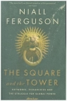The Square and the Tower Networks, Hierarchies and the Struggle for Global Ferguson Niall