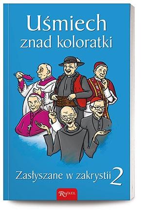 Zasłyszane w zakrystii 2. Uśmiech znad koloratki Janusz Michałowski