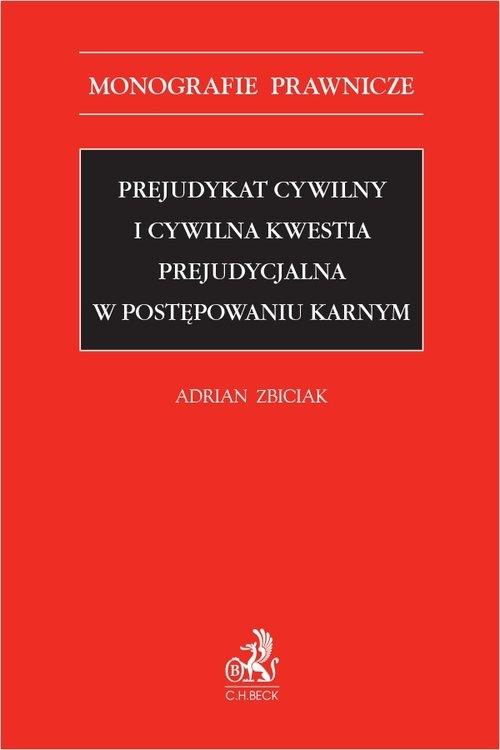 Prejudykat cywilny i cywilna kwestia prejudycjalna w postępowaniu karnym dr Adrian Zbiciak