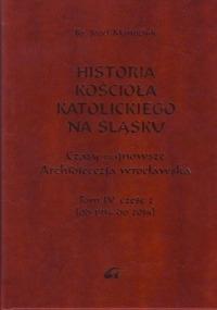 Historia kościoła katolickiego na Ślązku. Tom 4 Część 2-Adam Mandziuk Józef