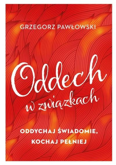 Oddech w związkach. Pawłowski Grzegorz