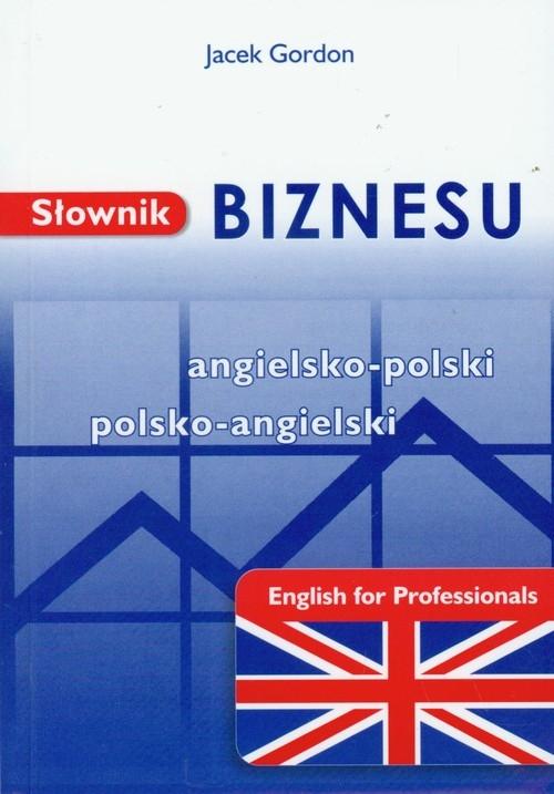 Słownik biznesu angielsko polski polsko angielski Gordon Jacek
