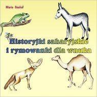Historyjki saharyjskie i rymowanki dla wnuka Boukef Maria
