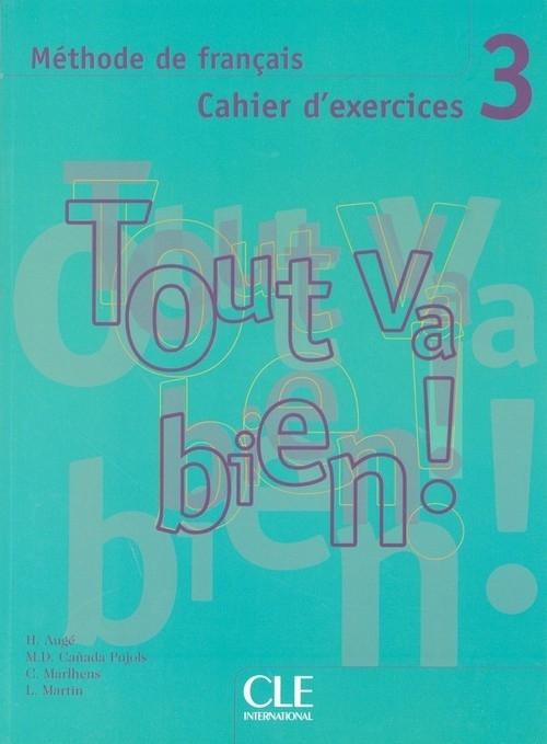 Tout va bien! 3 Cahier d'exercices + CD Augé Hélene, Ca?ada Pujols M-Dolores, Marlhens Claire, Martin Llucia