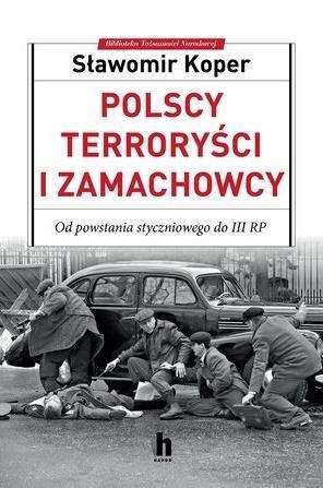Polscy terroryści i zamachowcy Sławomir Koper