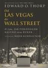 Od Las Vegas do Wall Street O tym, jak pokonałem kasyno oraz rynek