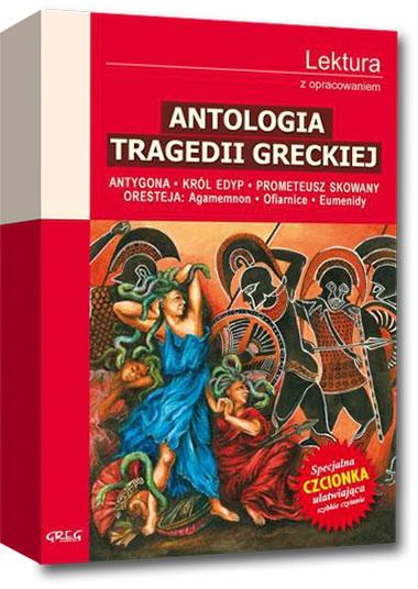 Antologia tragedii greckiej - Antygona, Król Edyp, Prometeusz skowany, Oresteja Sofokles, Ajschylos