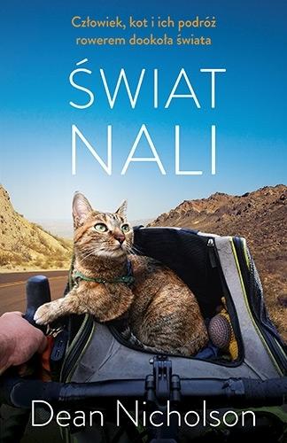 Świat Nali. Człowiek, kot i ich podróż rowerem dookoła świata Dean Nicholson