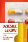 Dziesięć leków które ukształtowały medycynę Hager Thomas