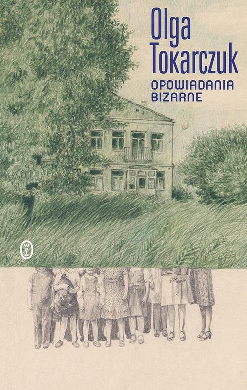 Opowiadania bizarne Tokarczuk Olga