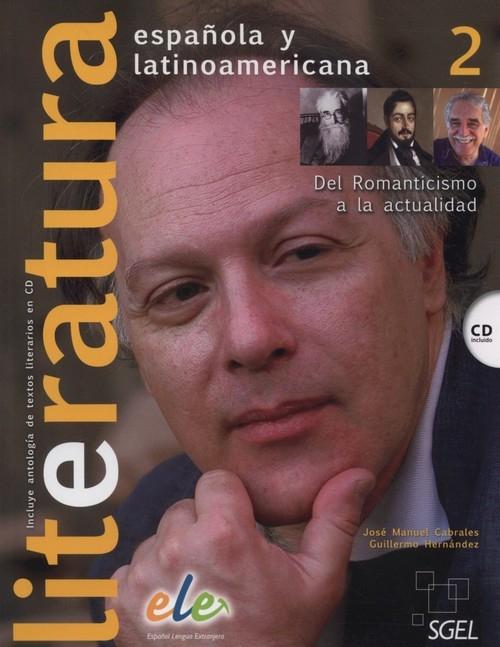 Literatura espanola y latinoamericana 2 + CD Cabrales Jose, Hernández Guillermo
