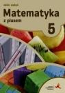 Matematyka z plusem 5 Zbiór zadań