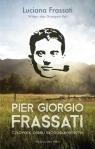 Pier Giorgio Frassati Człowiek ośmiu Błogosławieństw Frassati Luciana