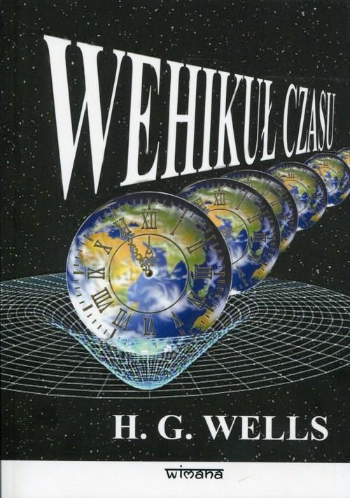 Wehikuł czasu nowy przekład Wells Herbert George