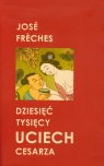 Dziesięć tysięcy uciech cesarza Freches Jose