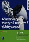 Konserwacja maszyn i urządzeń elektrycznych. Kwalifikacja E.7.2. Podręcznik do nauki zawodu technik elektryk, elektryk i elektromechanik. Szkoły ponadgimnazjalne
