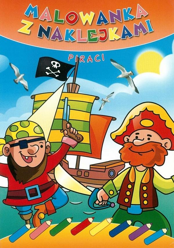 Malowanka z naklejkami. Piraci praca zbiorowa