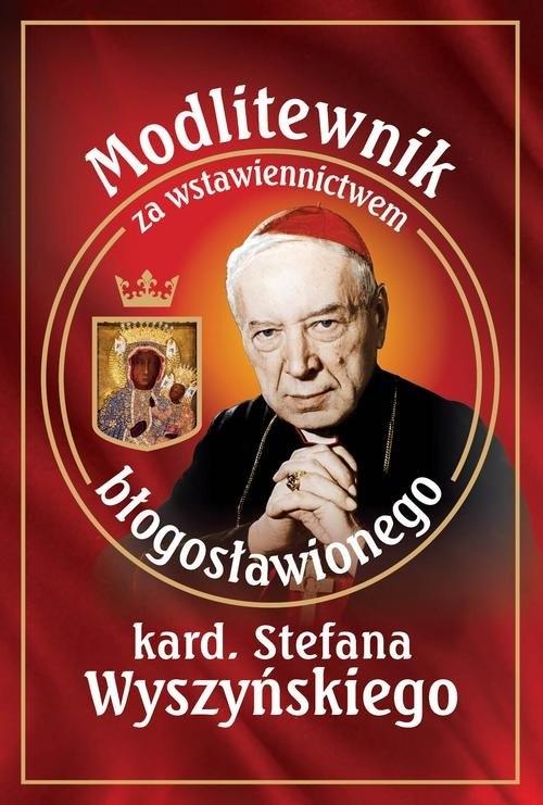 Modlitewnik za wstawiennictwem bł. kard. Stefana Wyszyńskiego Smoliński Leszek
