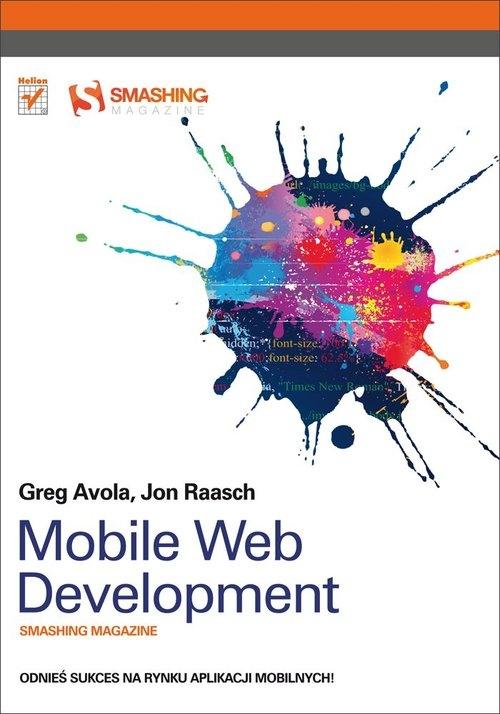 Mobile Web Development Smashing Magazine Avola G., Raasch Jon