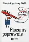 Piszemy poprawnie Poradnik językowy PWN Kubiak-Sokół Aleksandra