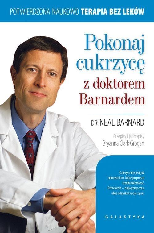 Pokonaj cukrzycę z doktorem Barnardem Barnard Neal