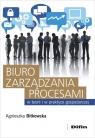 Biuro zarządzania procesami w teorii i w praktyce gospodarczej