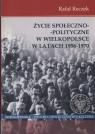 Życie społeczno - polityczne w Wielkopolsce w latach 1956 - 1970