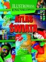 Atlas świata Ilustrowana encyklopedia