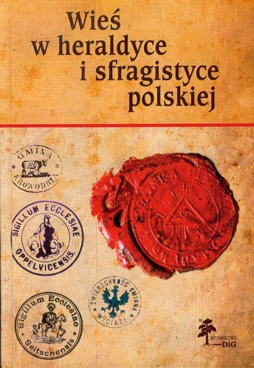 Wieś w heraldyce i sfragistyce polskiej
