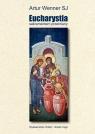 Eucharystia sakramentem przemiany  (Audiobook) Wenner Artur
