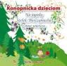 Konopnicka dzieciom  (Audiobook) Na jagody, Stefek Burczymucha i inne Konopnicka Maria, Piechocka-Empel Katarzyna