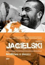 Modlitwa o deszcz Jagielski Wojciech