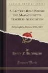 A Lecture Read Before the Massachusetts Teachers' Association