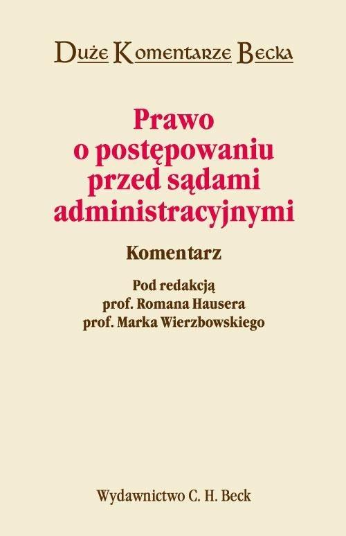Prawo o postępowaniu przed sądami administracyjnymi Hauser Roman, Wierzbowski Marek