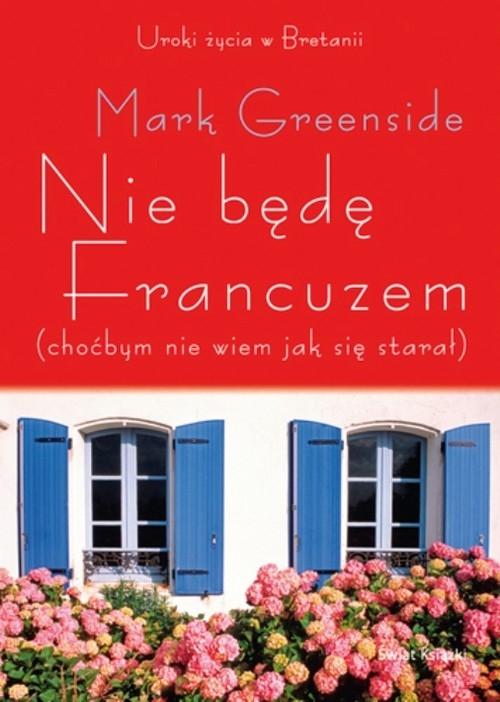 Nie będę Francuzem (choćbym nie wiem jak się starał) Greenside Mark
