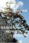 Samouzdrawianie relaksem i medytacją Przybylak Zbigniew