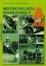 Motocyklista doskonały A Podręcznik motocyklisty Henryk Próchniewicz