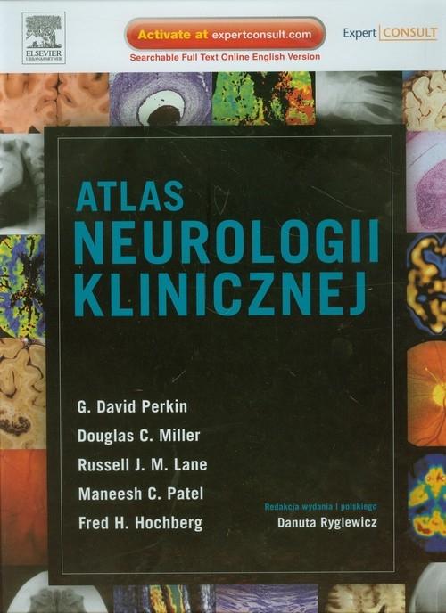Atlas neurologii klinicznej Perkin G.David, Miller Douglas C., Lane Russell J.M., Patel Maneesh C., Hochberg Fred H.