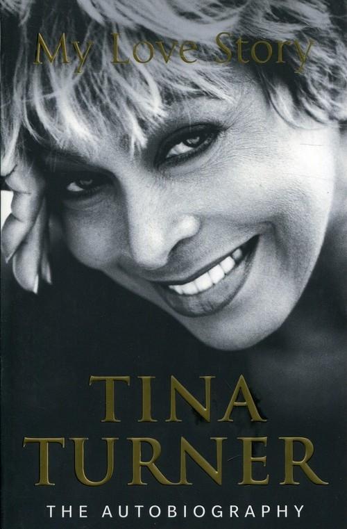 Tina Turner My Love Story Turner Tina