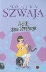 Zapiski stanu poważnego Szwaja Monika